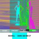 SHAME 508 RMX EP/Maxwell