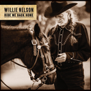 Ride Me Back Home/Willie Nelson