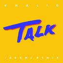 Talk (Jarami Remix)/Khalid