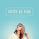 Autor da Vida/Aline Barros