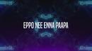 Eppo Nee (Lyric Video)/G.V. Prakash Kumar