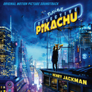 Pokémon Detective Pikachu (Original Motion Picture Soundtrack)/Henry Jackman