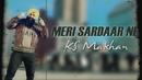 Meri Sardaar Ne (Lyric Video)/K.S. Makhan