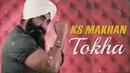 Tokha (Lyric Video)/K.S. Makhan