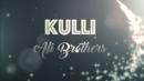 Kulli (Lyric Video)/Ali Brothers