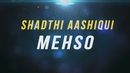 Shadthi Aashiqui (Lyric Video)/Mehso