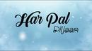 Har Pal (Lyric Video)/Diljaan
