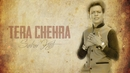 Tera Chehra (Lyric Video)/Sabar Koti