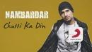 Chutti Ka Din (Lyric Video)/Nambardar
