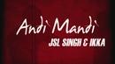 Andi Mandi (Lyric Video)/JSL Singh