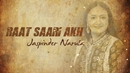 Raat Saari Akh (Lyric Video)/Jaspinder Narula