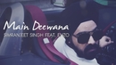 Main Deewana (Lyric Video) feat.Enzo/Simranjeet Singh
