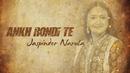 Ankh Rondi Te (Lyric Video)/Jaspinder Narula