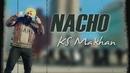 Nacho (Lyric Video)/K.S. Makhan