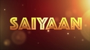 Saiyaan (Lyric Video)/Kamal Khan