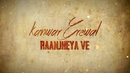 Raanjheya Ve (Lyric Video)/Kanwar Grewal