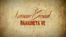 Raanjheya Ve (Lyric Video)/Kanwar Grewal