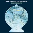 Transiberiana (Bonus Tracks Version)/Banco del Mutuo Soccorso