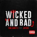 Wicked and Bad feat.Jaykae/Tom Zanetti