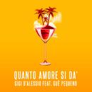 Quanto amore si dà( feat.Gué Pequeno)/Gigi D'Alessio