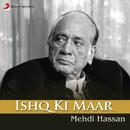 Ishq Ki Maar/Mehdi Hassan