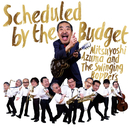 Scheduled by the Budget/吾妻 光良 & The Swinging Boppers