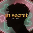 In Secret/Sezairi