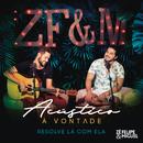 Resolve Lá Com Ela (Ao Vivo)/Zé Felipe & Miguel