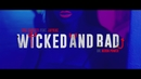 Wicked and Bad (Official Video) feat.Jaykae/Tom Zanetti
