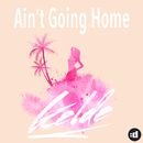 Ain't Going Home/Kelde