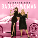 "Badass Woman (From The Motion Picture ""The Hustle"")/Meghan Trainor"