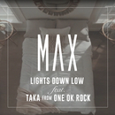Lights Down Low (feat. Taka from ONE OK ROCK)/MAX