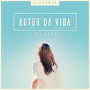 Autor da Vida (Playback)/Aline Barros