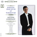 Entremont Plays Romantic Music of Tchaikovsky (Remastered)/Philippe Entremont
