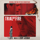 Trial by Fire (Original Motion Picture Soundtrack)/Henry Jackman