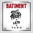 BÂTIMENT feat.Leto & Yaro/Still Fresh