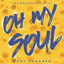Oh My Soul (Bloukaas Remix)/Kurt Darren