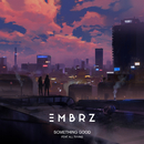 Something Good feat.All Tvvins/EMBRZ