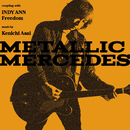 METALLIC MERCEDES/浅井健一