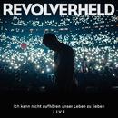 Ich kann nicht aufhören unser Leben zu lieben (Live)/Revolverheld