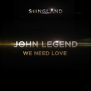 We Need Love (from Songland)/John Legend