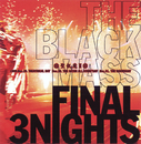 THE BLACK MASS FINAL 3NIGHTS/聖飢魔II
