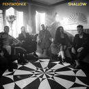 Shallow/Pentatonix