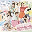 SUPER DUPER/東京パフォーマンスドール  (2014~)