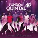 Fundo de Quintal no Circo Voador - 40 Anos (Ao Vivo)/Grupo Fundo De Quintal