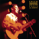 Chico Buarque Ao Vivo - Paris, Le Zenith/Chico Buarque