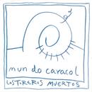 Mundo Caracol (Remasterizado)/Los Toreros Muertos