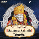 Sadguru Sainath Sagun Upasana, Vol. 4 (Shej Aarti)/Ajit Kadkade