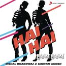 Hai Hai/Vishal Bhardwaj & Gautam Ghosh