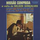 Missão Cumprida: A Volta de Nelson Gonçalves/Nelson Gonçalves